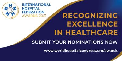 Call for nominations – International Hospital Federation Awards 2021